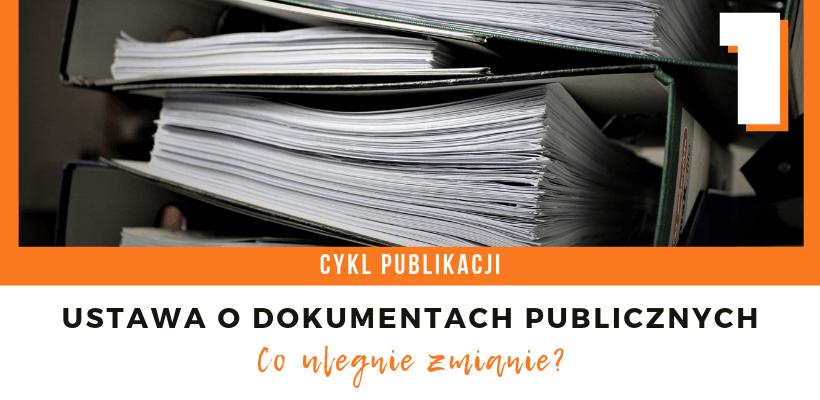 Co zmieni Ustawa o dokumentach publicznych w uczelni?